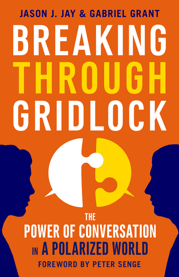 Breaking Through Gridlock - The Power of Conversation in a Polarized World - cover