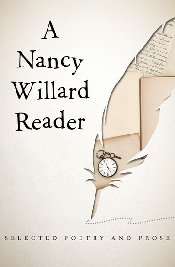A Nancy Willard Reader - Selected Poetry and Prose - cover
