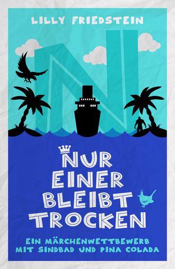 Nur einer bleibt trocken - Ein Märchenwettbewerb mit Sindbad und Pina Colada - cover