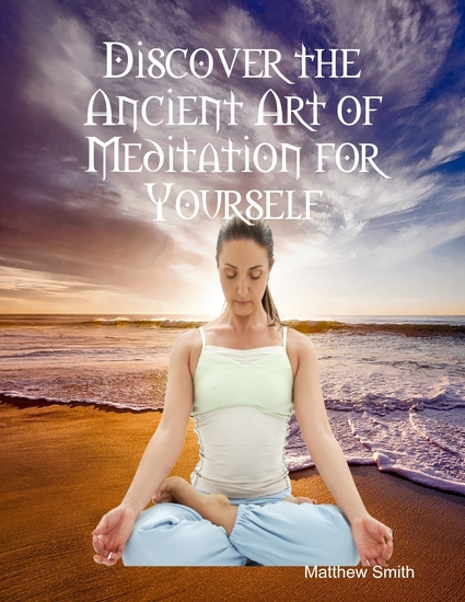 Discover the Ancient Art of Meditation for Yourself - cover