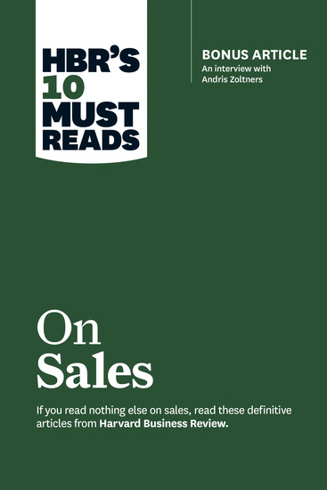 HBR's 10 Must Reads on Sales (with bonus interview of Andris Zoltners) (HBR's 10 Must Reads) - cover