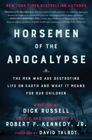 Horsemen of the Apocalypse - The Men Who Are Destroying Life on Earth—And What It Means for Our Children - cover