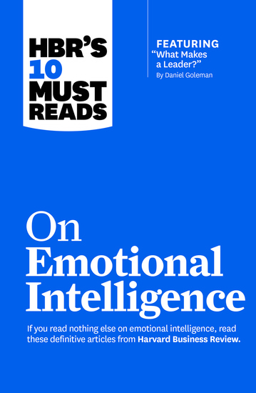 """HBR's 10 Must Reads on Emotional Intelligence (with featured article """"What Makes a Leader?"""" by Daniel Goleman)(HBR's 10 Must Reads) - cover"""