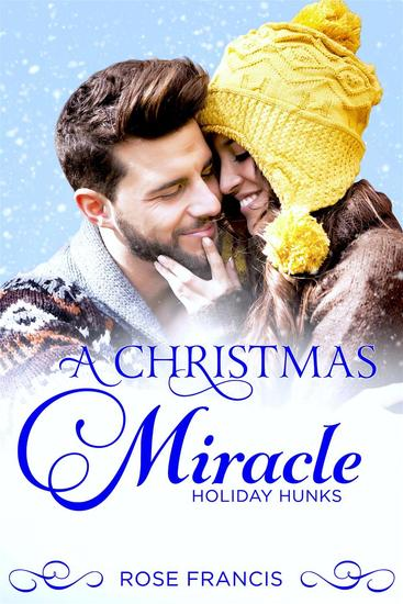 A Christmas Miracle - Holiday Hunks #1 - cover