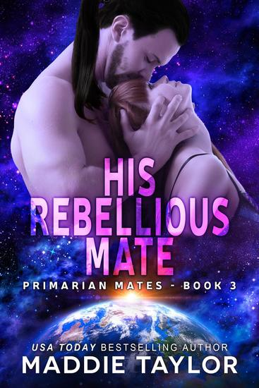 His Rebellious Mate - Primarian Mates #3 - cover