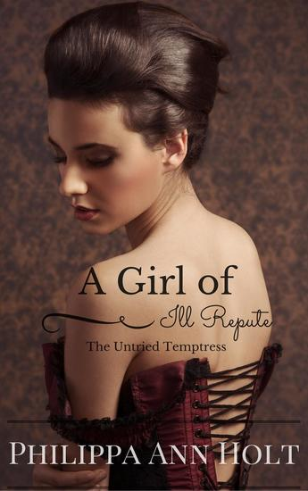 The Untried Temptress: A Girl of Ill Repute Book 1 - A Girl of Ill Repute #1 - cover