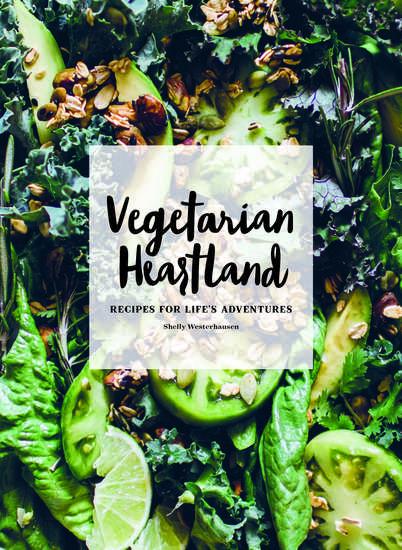 Vegetarian Heartland - Recipes for Life's Adventures - cover
