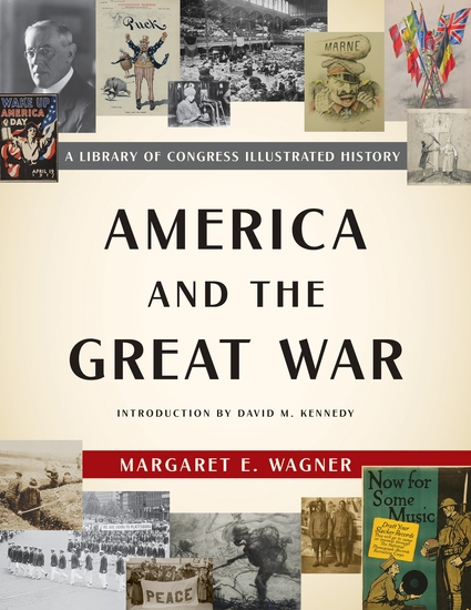 America and the Great War - A Library of Congress Illustrated History - cover