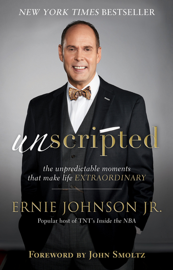 Unscripted - The Unpredictable Moments That Make Life Extraordinary - cover