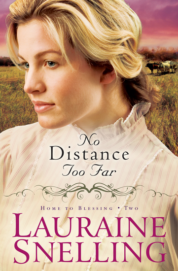 No Distance Too Far (Home to Blessing Book #2) - cover
