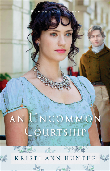 An Uncommon Courtship (Hawthorne House Book #3) - cover