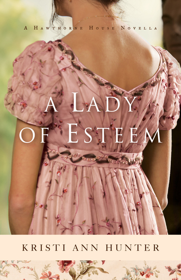 A Lady of Esteem (Hawthorne House) - A Novella - cover