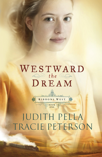 Westward the Dream (Ribbons West Book #1) - cover