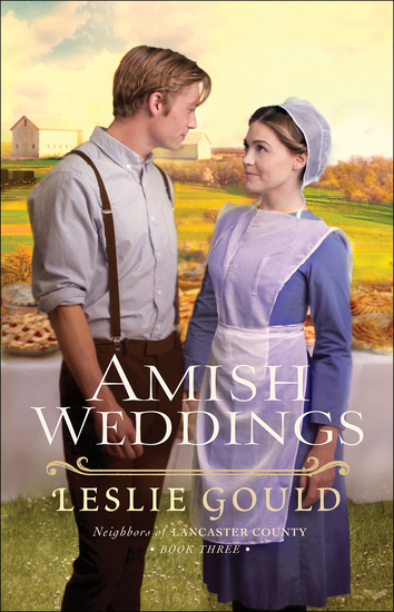 Amish Weddings (Neighbors of Lancaster County Book #3) - cover