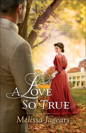 A Love So True (Teaville Moral Society Book #2) - cover