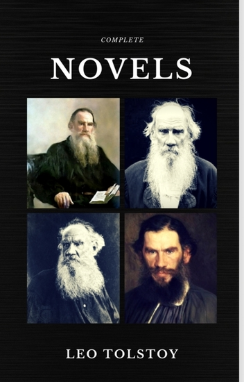 Leo Tolstoy: The Complete Novels and Novellas (Quattro Classics) (The Greatest Writers of All Time) - cover