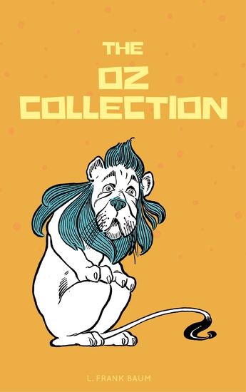 The Complete Wizard of Oz Collection (With Active Table of Contents) - cover