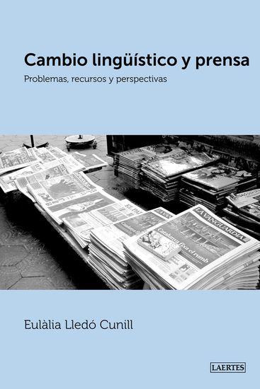 Cambio lingüístico y prensa - Problemas recursos y perspectivas - cover