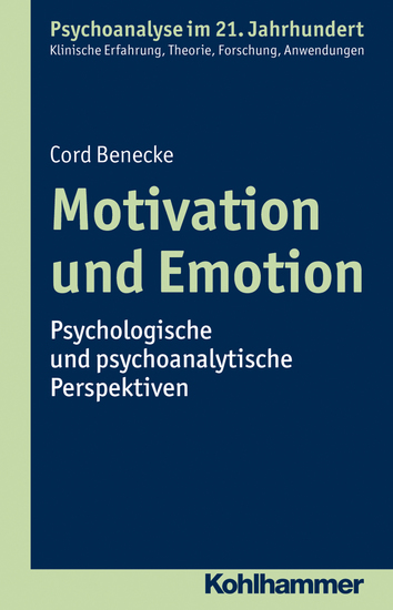 Motivation und Emotion - Psychologische und psychoanalytische Perspektiven - cover