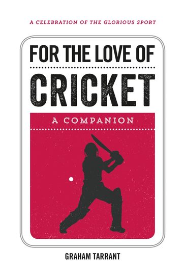 For the Love of Cricket - A Companion - cover