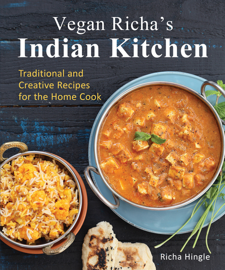 Vegan Richa's Indian Kitchen - Traditional and Creative Recipes for the Home Cook - cover