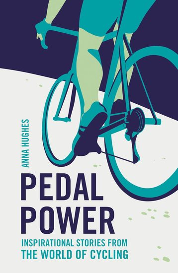 Pedal Power - Inspirational Stories from the World of Cycling - cover
