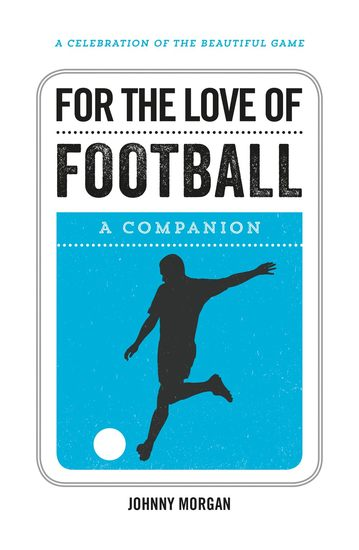 For the Love of Football - A Companion - cover
