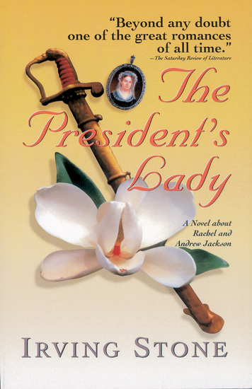 The President's Lady - A Novel about Rachel and Andrew Jackson - cover
