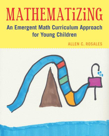 Mathematizing - An Emergent Math Curriculum Approach for Young Children - cover