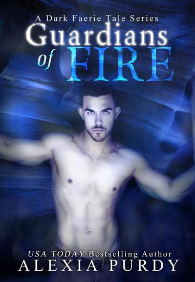 Guardians of Fire (A Dark Faerie Tale #8) - A Dark Faerie Tale Series - cover