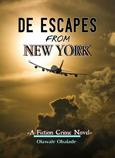 De Escapes From New York : A Fiction Crime Novel - cover