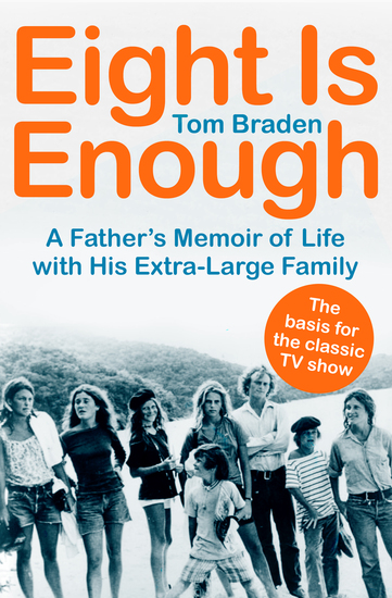 Eight Is Enough - A Father's Memoir of Life with His Extra-Large Family - cover