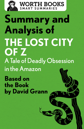 Summary and Analysis of The Lost City of Z: A Tale of Deadly Obsession in the Amazon - Based on the Book by David Grann - cover