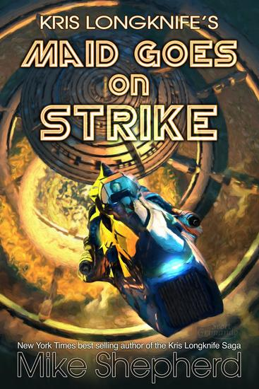 Kris Longknife's Maid goes on Strike - Kris Longknife - cover
