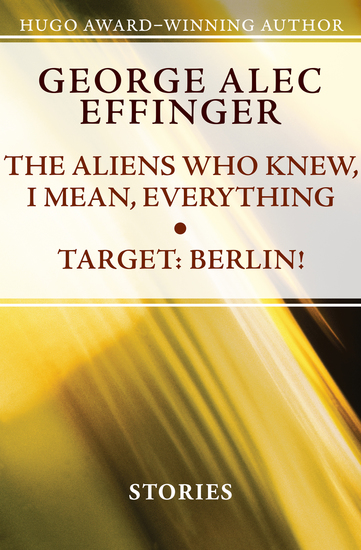 The Aliens Who Knew I Mean Everything and Target: Berlin! - Stories - cover