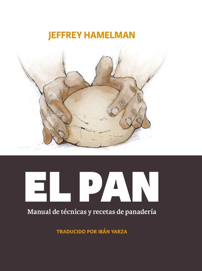 El pan - Manual de técnicas y recetas de panadería - cover