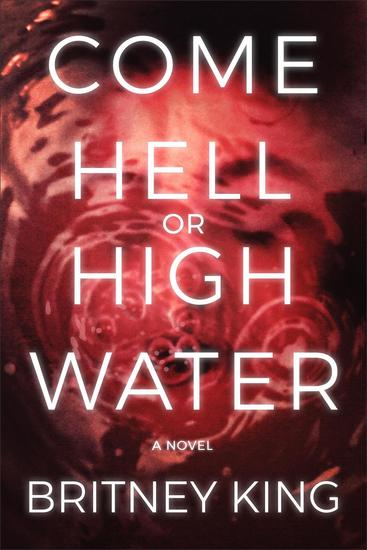 Come Hell or High Water: A Twisted Psychological Thriller - The Water Trilogy #3 - cover
