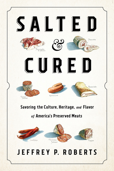 Salted and Cured - Savoring the Culture Heritage and Flavor of America's Preserved Meats - cover