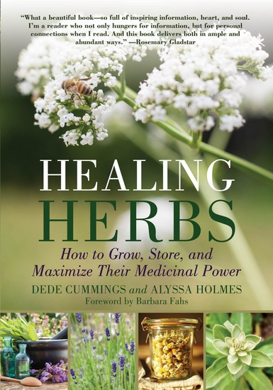 Healing Herbs - How to Grow Store and Maximize Their Medicinal Power - cover