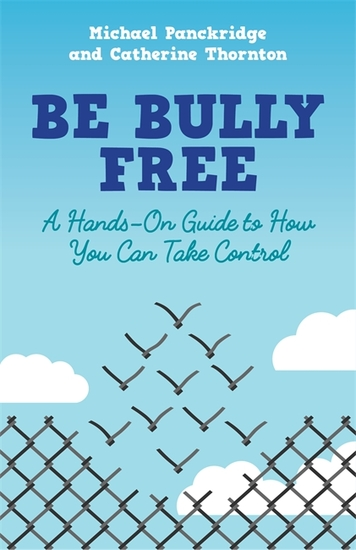 Be Bully Free - A Hands-On Guide to How You Can Take Control - cover