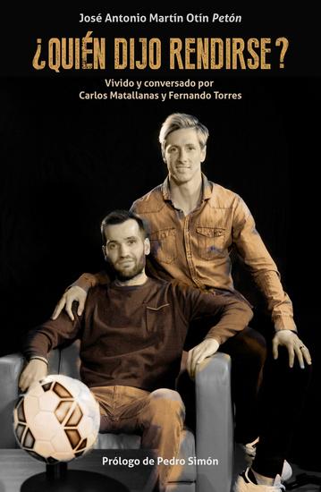 ¿Quién dijo rendirse? - Vivido y conversado por Carlos Matallanas y Fernando Torres - cover