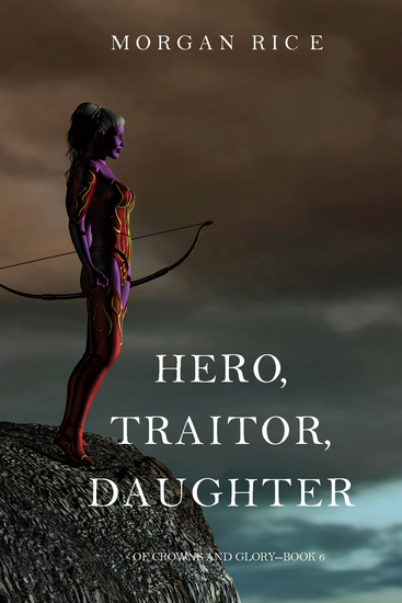 Hero Traitor Daughter (Of Crowns and Glory—Book 6) - cover