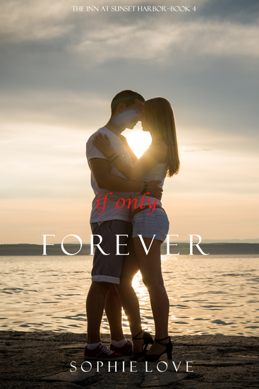 If Only Forever (The Inn at Sunset Harbor—Book 4) - cover