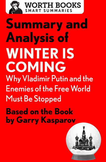 Summary and Analysis of Winter Is Coming: Why Vladimir Putin and the Enemies of the Free World Must Be Stopped - Based on the Book by Garry Kasparov - cover