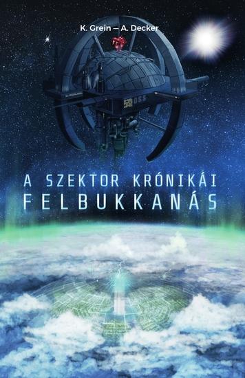 A Szektor krónikái I - Felbukkanás - cover