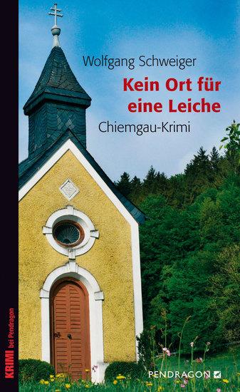 Kein Ort für eine Leiche - Chiemgau-Krimi - cover