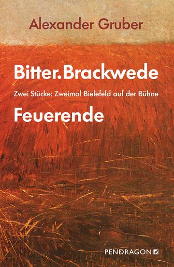 BitterBrackwede & Feuerende - Zwei Stücke: Zweimal Bielefeld auf der Bühne - cover