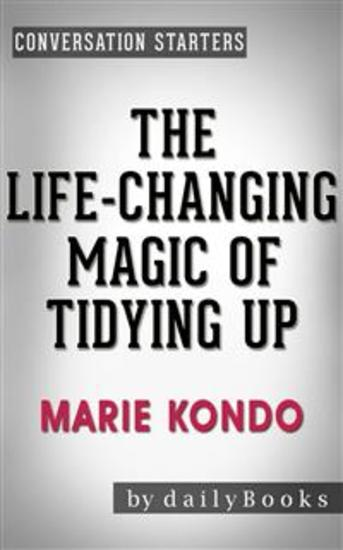 The Life-Changing Magic of Tidying Up: by Marie Kondo | Conversation Starters (Daily Books) - cover