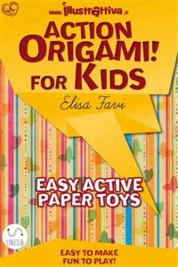 Action Origami for kids - easy funny active paper toys - cover