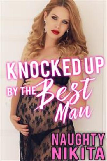 Knocked Up By The Best Man - cover